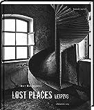 Lost Places Leipzig: Verborgene Welten